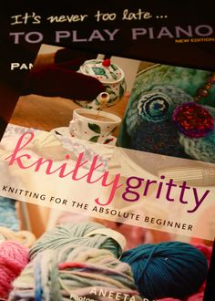 knitty gritty and learn to play the piano
