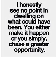 chase a greater opportunity