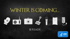 Winter is coming, are you ready?  Do you have at least three days' worth of emergency supplies? Share our Game of Thrones-inspired eCard to encourage your friends and family to be prepared for winter weather.