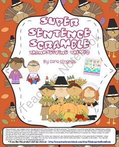 Super Sentence Scramble - Thanksgiving Edition from Kindergarten Boom Boom on TeachersNotebook.com (5 pages)  - Help those kiddos create super sentences with a Thanksgiving theme!