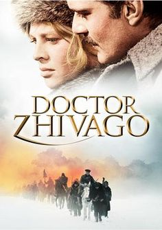 Doctor Zhivago (1965) - a love caught in the fire of revolution, starring Omar Sharif and Julie Christie