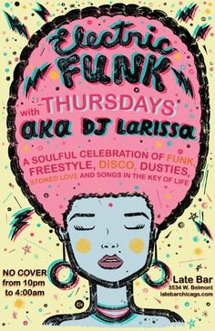 Late Bar's newest & hottest event is every Thursday! Electric Funk with DJ Larissa (of Berlin Nightclub - Chicago): A soulful celebration of funk, freestyle, disco, dusties, stoned love & songs in the key of life, dancefloor-hittin' songs spanning the 1960s, 70s, 80s & 90s! EVERY Thursday night, 10pm-4am, NO cover!
