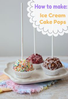 "Learn how to make ""Ice Cream Cake Pops!"""