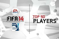 50 Best Players in FIFA 14 Ultimate Team