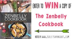 Enter to #WIN a copy of The Zenbelly #Cookbook! #Paleo #Primal #Glutenfree #Giveaway