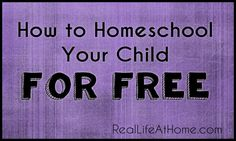 How to Homeschool for Free (General information, as well as specific resources for each subject area)