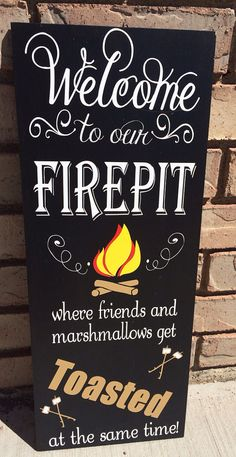 Welcome to our firepit where friends and marshmallows get TOASTED at the same time. on Etsy, $25.00 #summer #firepit #gettingtoasted