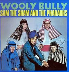 "So that's what the guys who did ""Wooly Bully"" looked like."