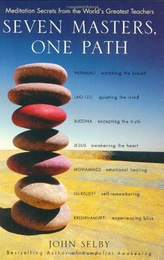 Seven Masters, One Path: Meditation Secrets from the World's Greatest Teachers by John Selby,http://www.amazon.com/dp/0060522518/ref=cm_sw_r_pi_dp_I8Hqtb0ZD6RJV6HD