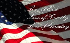 Love of God  Love of Family  Love of Country