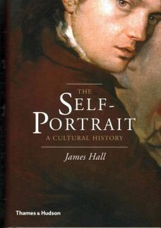 The self-portrait : a cultural history - n this broad cultural survey, art historian and critic James Hall brilliantly maps the history of self-portraiture, from the earliest myths of Narcissus to the prolific self-image-making of contemporary artists. His intelligent and vivid account shows how artists' depictions of themselves have been part of a continuing tradition that reaches back for centuries.