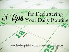 5 Tips for Decluttering Your Daily Routine | Holy Spirit-led Homeschooling