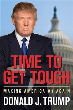 Time to Get Tough by Donald Trump