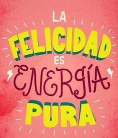 """""""La felicidad es energía pura"""" español, cita, energía pura, felicidad es, energia, la felicidad, frase, quot, la vida"""