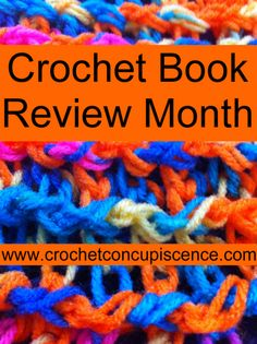 Spread the word - June is #Crochet and #Craft #Book Review Month on Crochet Concupiscence