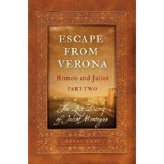 Escape From Verona, Juliet's long-lost diary, begins where Shakespeare leaves off, explaining how she and Romeo fake their deaths and escape from the Capulet family tomb.