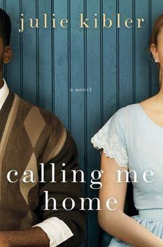 Calling Me Home: A Novel by Julie Kibler. Call #: MCN F KIB.
