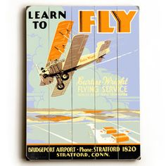 Learn to Fly 14x20 now featured on Fab. Vintage Artwork On Wood Signs  Founded by Richard Weedn and Terrence Flynn in 2000, ArteHouse is one of the world's largest publishers of vintage posters. This collection presents an eclectic assortment of inspiring and idyllic imagery and travel ads, beautifully printed on ready-to-hang wood signs.