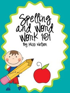 Spelling and Word Work 101-Great spelling resources!
