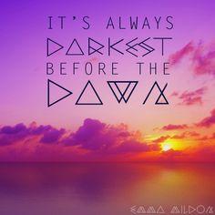 It' always darkest before the dawn #emmamildon #lyrics #dawn #newday