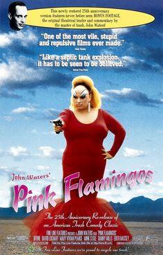 """""""Pink Flamingos"""" - American Trash classic from the always-fabulous John Waters and his iconic star vehicle, Divine (1972)."""
