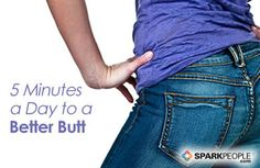 Get a better butt in just 5 minutes a day with this SUPER easy #workout plan! | via @SparkPeople #TeamSkinnyJeans #fitness