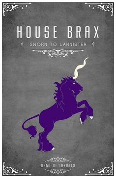 House Brax  Sigil - A Purple Unicorn on Silver  Sworn to House Lannister