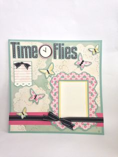 Courtney Lane Designs: Time Flies Butterflies layout made using The First Few Years cartridge.
