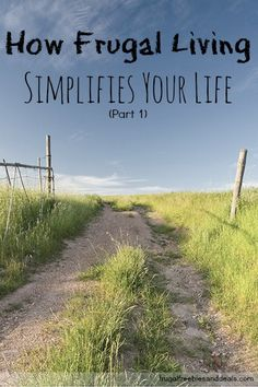 How Frugal Living simplifies your life.