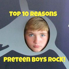 Top 10 Reasons Preteen Boys Rock! http://www.thedoseofreality.com/2012/09/24/top-10-reasons-preteen-boys-rock/