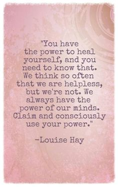 """You have the power to heal yourself, and you need to know......"