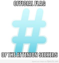 Official flaag of attention seekers