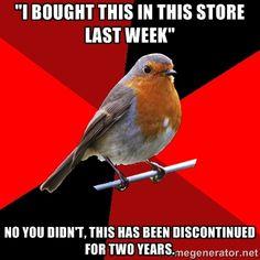 text, retail robin, pet peeves, background, robins, retailrobin, customer service, meme, true stories