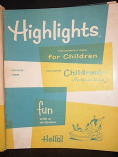 Highlights magazine. Read these in the doctor's office. I remember this!