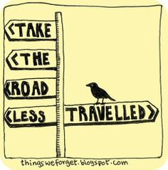 """A tip of the hat to """"The Road Less Travelled,"""" by Robert Frost (1920)."""