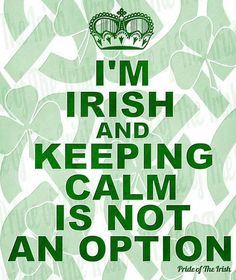 nope~~~ calm, thing irish, ireland, heritag, celtic, funni, irish pride, quot, option