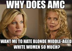 The Walking Dead, Breaking Bad, Blonde Women. LOL