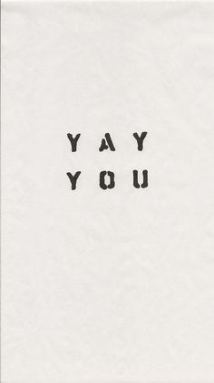 YAY YOU! Today's the