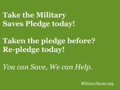 Everyone Can Take the Military Saves Pledge! Each year during Military Saves Week, the Department of Defense encourages servicemembers, their families, DoD employees and their families to take the pledge as a first step in their commitment to Build Wealth, Not Debt