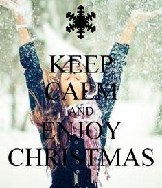 KEEP CALM AND ENJOY CHRISTMAS  @Kayleigh Wiles Wiles Wiles Wiles Wiles Grassmid