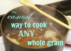 How to Cook Any Whole Grain