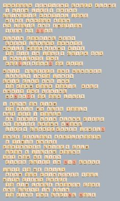 """Scrabble Tile Poem - Each tercet (three lines of iambic pentameter with ABA rhyme scheme) in the poem below is formed from the set of 100 Scrabble® tiles, which consist of 98 letters (including all letters A-Z) plus two blank """"wildcards"""" that can be assigned any letter."""