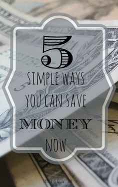 5 {simple} ways you can save #money- now!