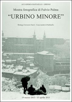 "Photo exhibition, ""Urbino Minore"" at Bottega Giovanni Santi. Raphael's house. Wednesday, March 19, 2013 at 17.30 - Urbino Marche. 100 photos from 1965 to the present, tell a city that reflects the history of its inhabitants. Urbino, Le Marche, Italy"