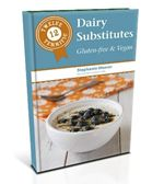 Twelve Terrific Dairy Substitutes, a e-recipe collection from Recipe Renovator