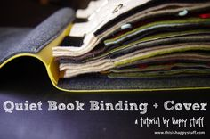 Quiet Book Cover Tutorial  No grommets!  No eyelets!  Pages are still easily removable in this new way to bind a busy book.  Check it out!