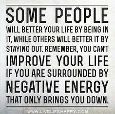 Sooooo true. No room for negativity in my life.