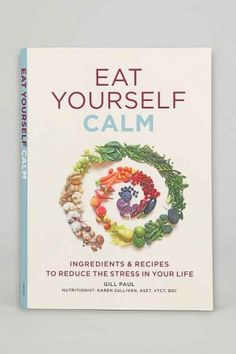 Eat Yourself Calm By Gill Paul - Urban Out