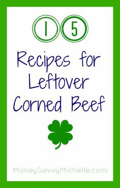 15 #recipes for leftover corned beef http://www.moneysavvymichelle.com/recipes-for-leftover-corned-beef/ #StPatricksDay