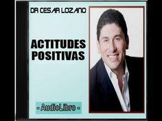 ACTITUDES POSITIVAS - Audiolibro -  by CESAR LOZANO  [ completor ]